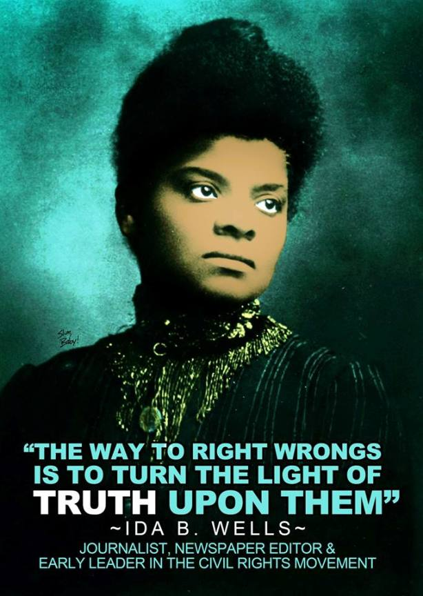 The way to right wrongs is to turn the light of truth upon them. Ida B. Wells