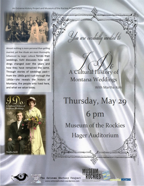 The Extreme History Project and the Museum of the Rockies present I Do: A Cultural History of Montana Weddings with Martha Kohl
