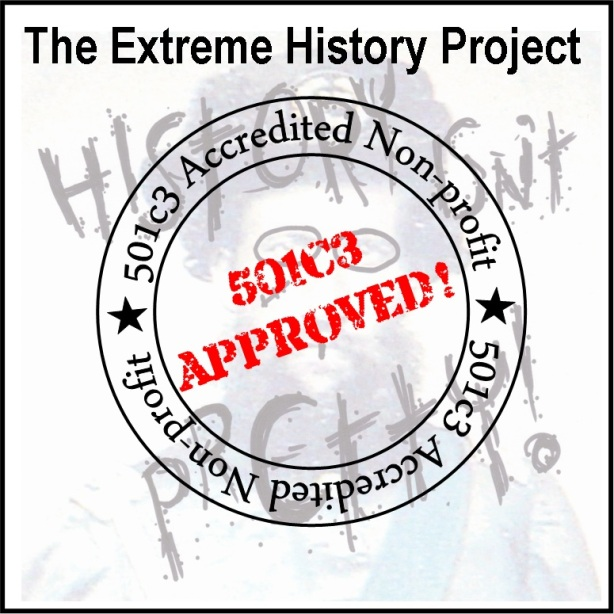 The Extreme History Project is 501c3 Accredited!