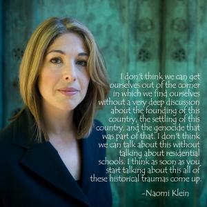 As Idle No More goes forward, Naomi Klein expresses the important need for a thorough examination of this history!