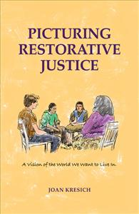 Restorative Justice: A vision of the world we want to live in