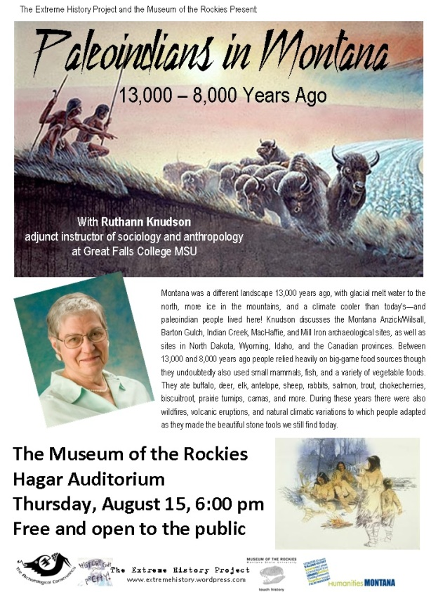 Paleoindians in Montana 13,000 - 8,000 years ago.  The Museum of the Rockies, August 15, 6:00 pm. Free and open to the public!